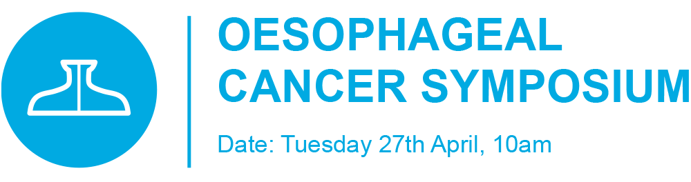"""Oesophageal Cancer Symposium """"Doubling Oesophageal Cancer Survival by 2040 – Building a Roadmap"""""""